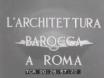 L'Architettura barocca a Roma. 1942